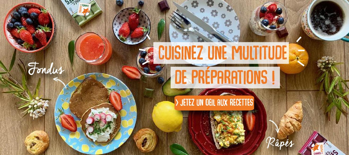 Cuisinez une multitude de préparations Jetez un oeil aux recettes